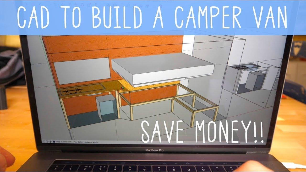 Using CAD To BUILD A Camper Van
