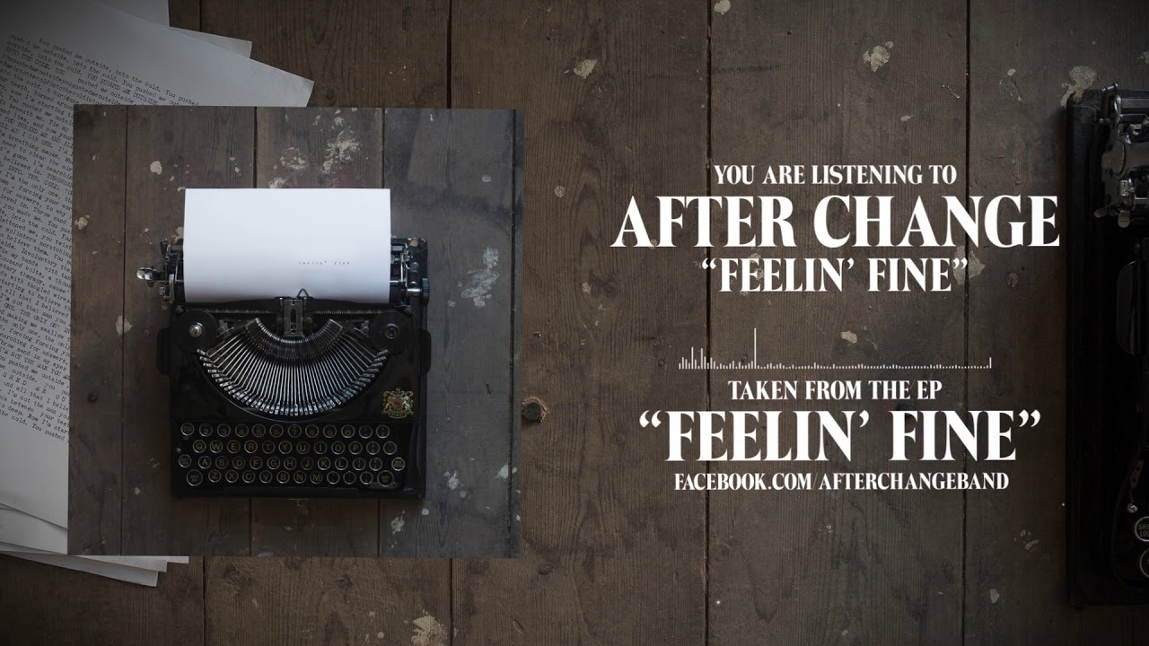 After Change - Feelin' Fine