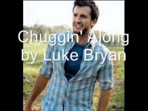 Chuggin Along by Luke Bryan