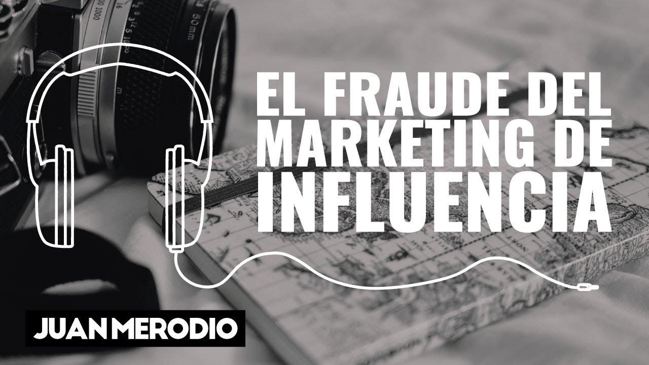 446b606bf El FRAUDE del MARKETING DE INFLUENCIA - Marketing Digital DÍA a DÍA con  Juan Merodio