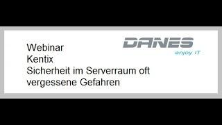 DANES Webinar - Kentix - Sicherheit im Serverraum oft vergessene Gefahren