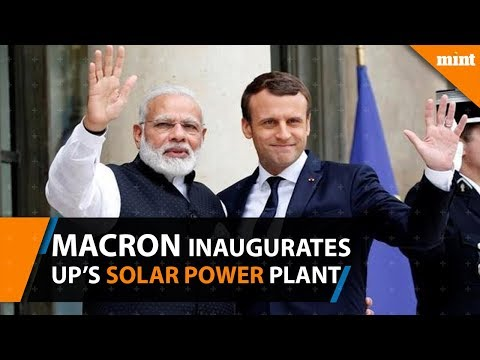 French President Macron Inaugurates UP's Biggest Solar Power Plant