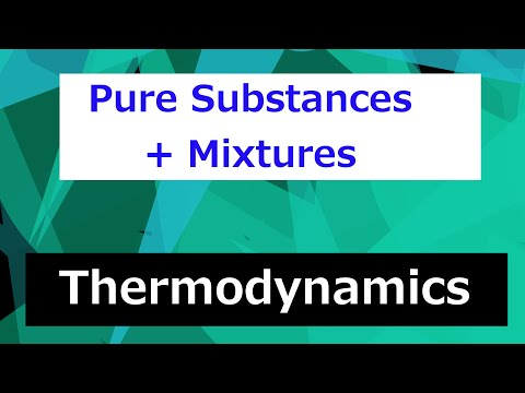 pure-substances-and-mixtures-//-thermodynamics---class-39