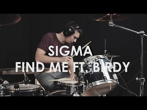 Sigma - Find Me Ft. Birdy - Drum Cover