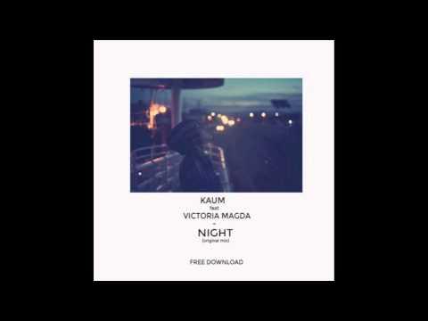 Kaum feat. Victoria Magda - Night (Original Mix)