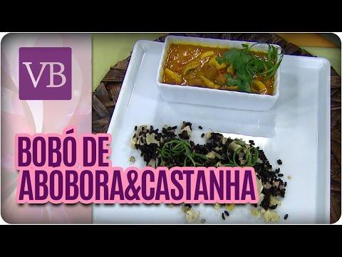 Bobó De Abóbora Com Castanha  - Você Bonita (08/04/16)