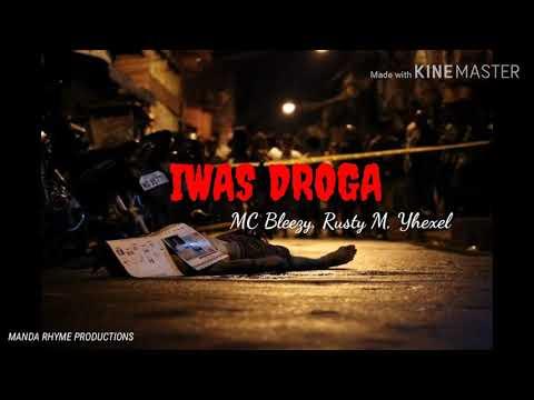 Iwas Droga - MC Bleezy, Rusty M, Yhexel (MR Prod.)