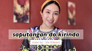 Saputangan Do Kirinda - Hain Jasli ( cover by Via Edward )