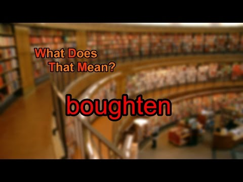 What does boughten mean?