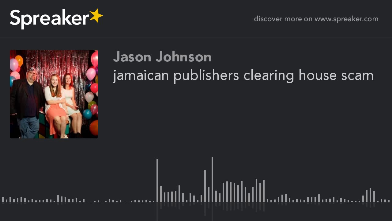 Jamaican Publishers Clearing House Scam (made With Spreaker)