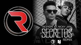 Secretos [Remix] - Reykon el Líder Feat. Nicky Jam ®