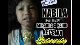 Video NABILA COVER LAGU MIRANDA S PAIDO - KECEWA download MP3, 3GP, MP4, WEBM, AVI, FLV Oktober 2018