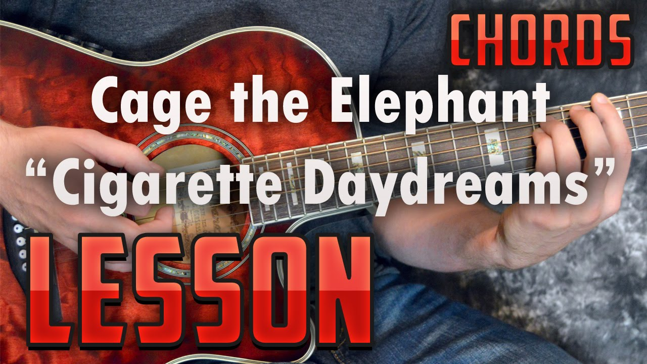 Cage The Elephant Cigarette Daydreams Guitar Lesson Tutorial Easy Acoustic How To Play Youtube