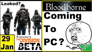 The Division Beta Date Leaked? Bloodborne Coming to PC?MSI Displays Bloodborne For PC. Alienation