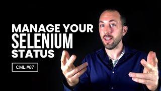 How to Manage Your Selenium Status | Chris Masterjohn Lite #87
