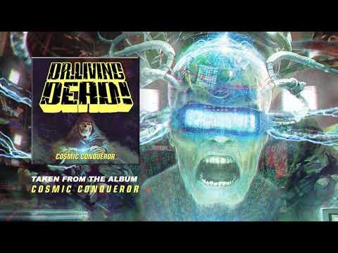 DR. LIVING DEAD! - Cosmic Conqueror (Album Track)