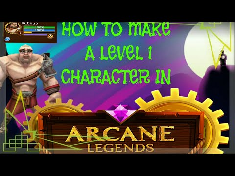 Arcane Legends - How To Make A LEVEL 1 Character- Hacks And Tricks #2