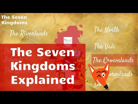 The Seven Kingdoms Explained