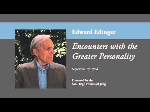 Edward Edinger - Encounters with the Greater Personality