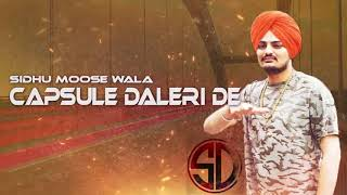Capsule Daleri De Sidhu Moose Wala ft. BYG BYRD | Full Punjabi Song | Latest Punjabi Songs 2017