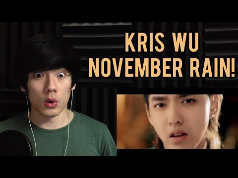 Kris Wu - November Rain MV Reaction