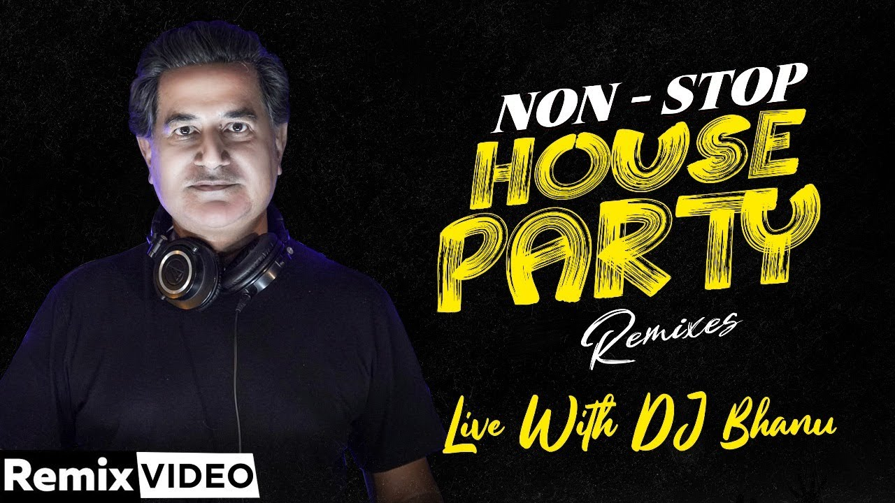 Live with DJ Bhanu | Non Stop House Party Remixes