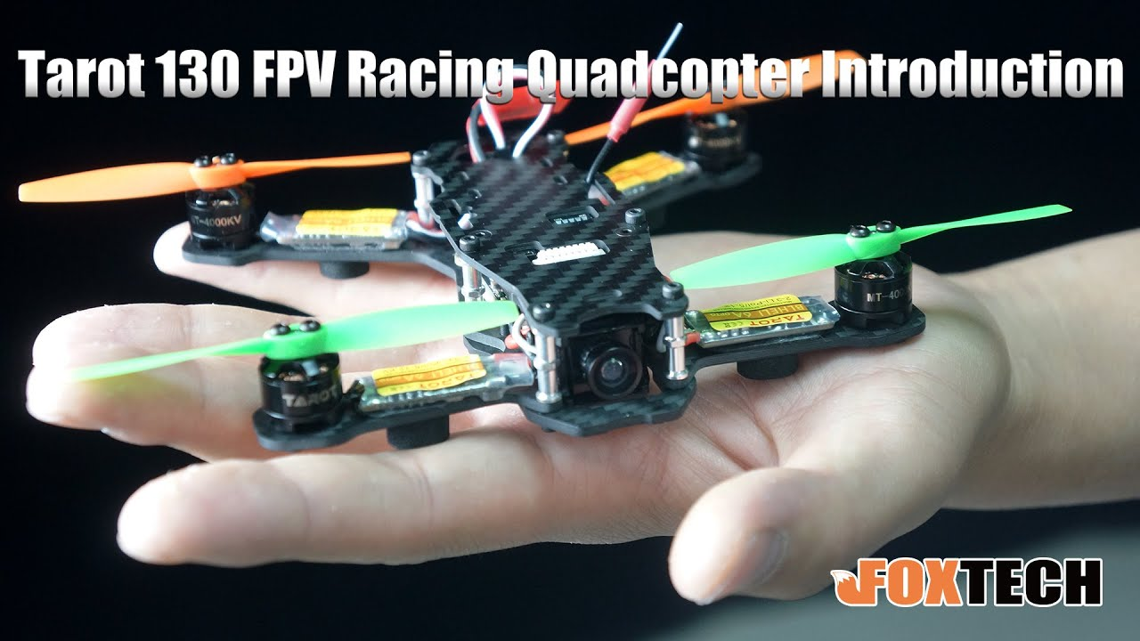 Tarot 130 Fpv Racing Quadcopter Introduction Youtube