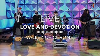 """Love and Devotion"" by Valley of Chrome 