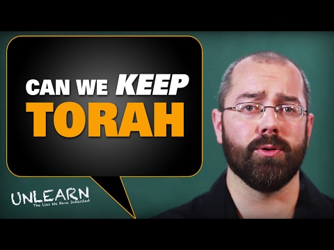 Can we keep all of the commandments? (keep the Torah) - UNLEARN the lies
