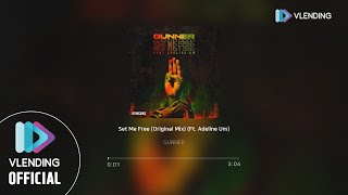 Download [MP3] GUNNER - Set Me Free (Original Mix) (Ft. Adeline Um)