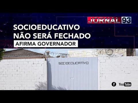 Governador afirma Socioeducativo de Sinop não será fechado