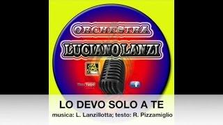 LO DEVO SOLO A TE @ LUCIANO LANZI & MARIANNA SANTESE