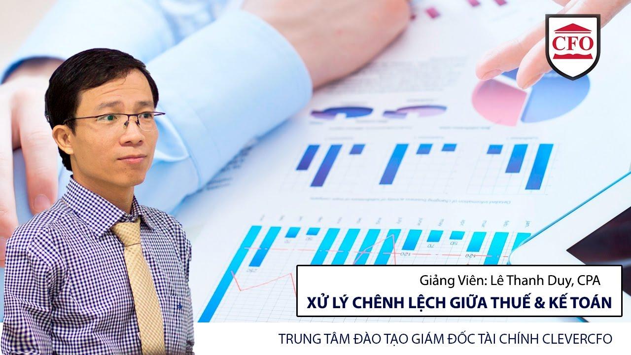 Kỹ thuật xử lý chênh lệch giữa thuế và kế toán