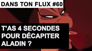 T'as 4 secondes pour décapiter Aladin ? #DansTonFlux 60