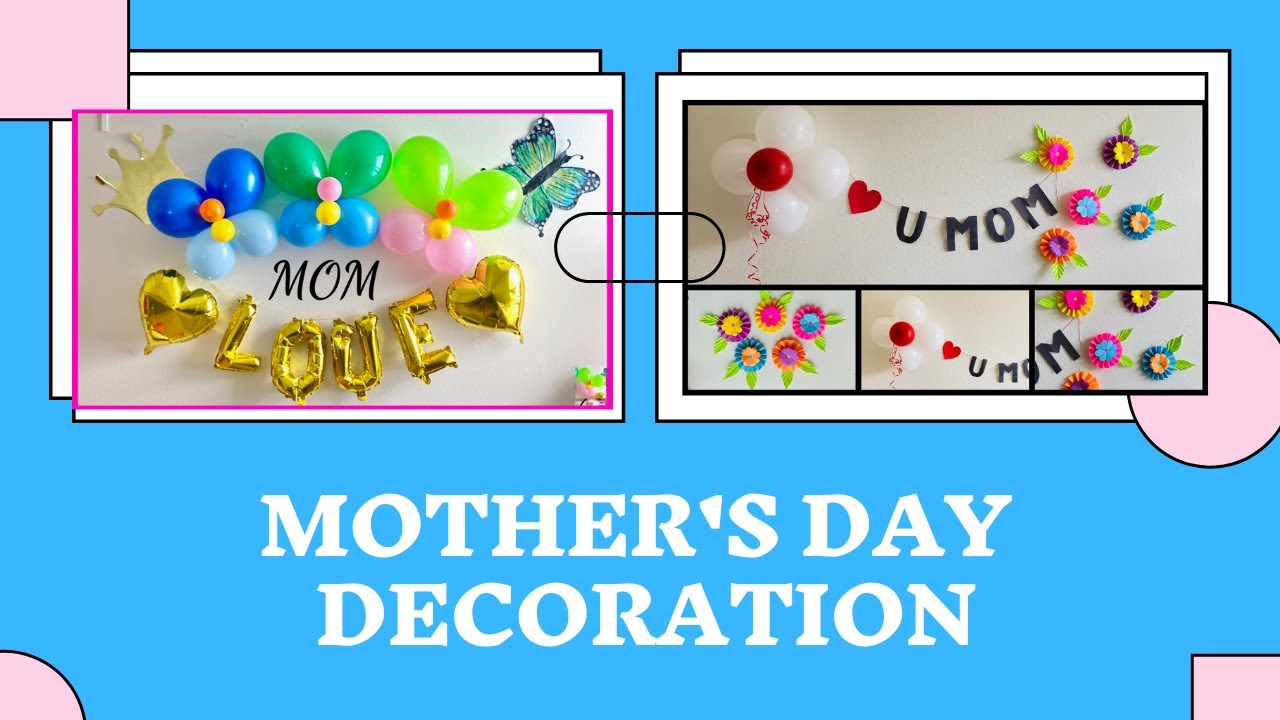 Mothers day decoration ideas- Party Decorations.