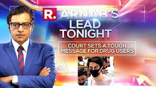 Arnab's Lead Tonight: Aryan Khan's Bail Plea Rejected In Tough Message Against Drugs