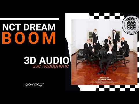 [3D+BASS BOOSTED]  NCT DREAM - BOOM (Headphone Needed)