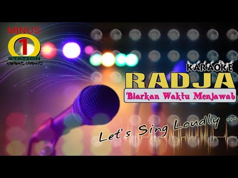 Radja - Biarkan Waktu Menjawab : Karaoke Lirik Instrumental HQ Audio