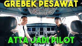 GREBEK KOKPIT PESAWAT! ATTA JADI PILOT...
