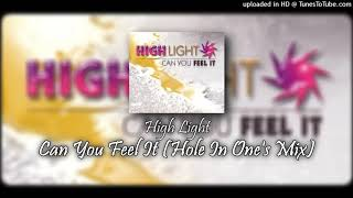 High Light - Can You Feel It (Hole In One's Mix)