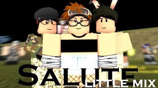 Little Mix- SALUTE [Short Roblox Music Video] 'iiStarFox'