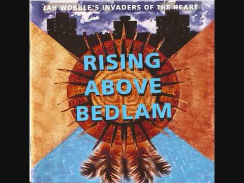 Jah Wobble's Invaders Of The Heart   Every Man is an island