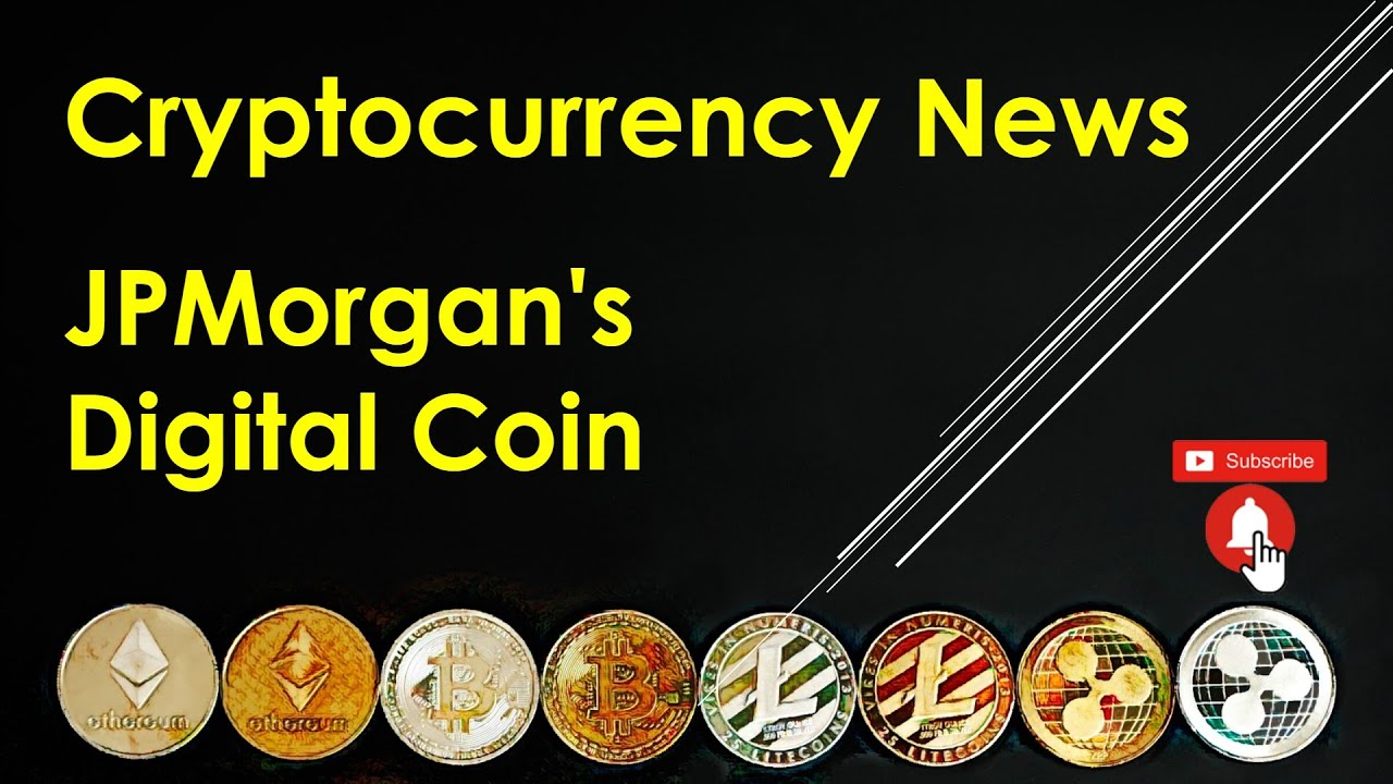 Cryptocurrency News – JPMorgan's Digital Coin