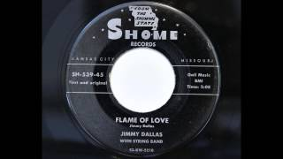 Jimmy Dallas - Flame Of Love (Sho-Me 539) [1953 hillbilly]