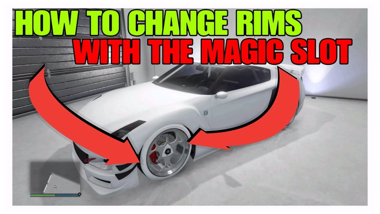 GTA5:HOW TO CHANGE RIMS ON CAR WITH THE MAGIC SLOT on