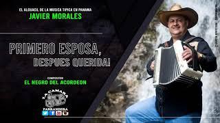 PRIMERO ESPOSA, DESPUES QUERIDA - JAVIER MORALES EL ALGUACIL