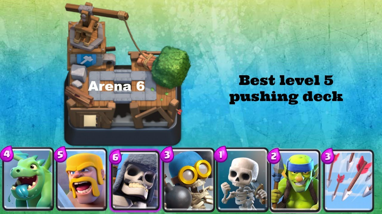 Clash royale best deck for level 5 lvl 5 in arena 6 for Best builders workshop deck
