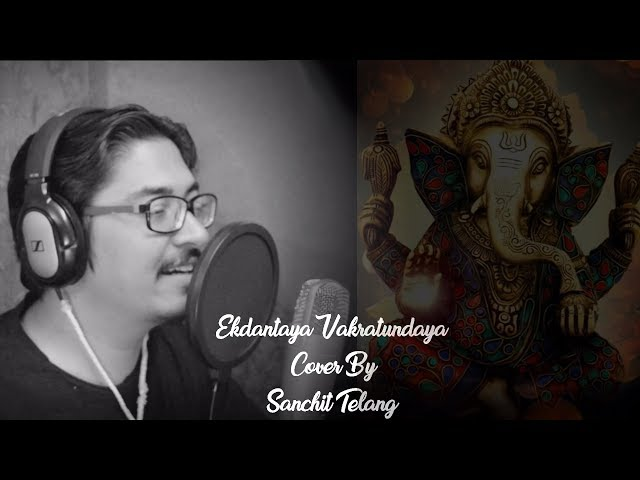 Ekdantaya Vakratundaya (Bhajan) Cover By Sanchit Telang