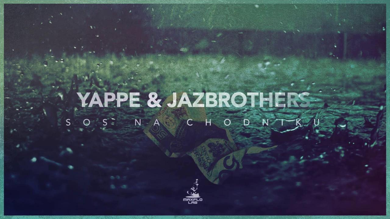 Yappe & JazBrothers - Sos na chodniku (MaxFloLab)