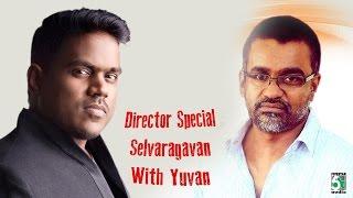Director Special - Selvaragavan Hits with Yuvan Shankar Raja